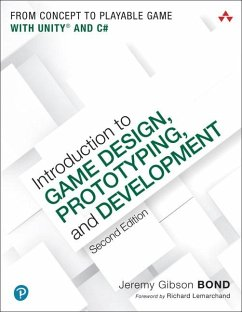 Introduction to Game Design, Prototyping, and Development - Gibson Bond, Jeremy