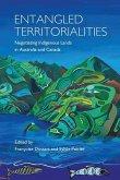 Entangled Territorialities: Negotiating Indigenous Lands in Australia and Canada