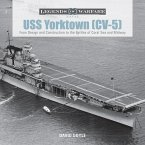 USS Yorktown (CV-5): From Design and Construction to the Battles of Coral Sea and Midway