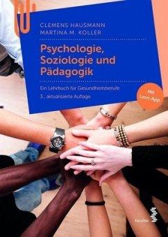 Psychologie, Soziologie und Pädagogik - Hausmann, Clemens; Koller, Martina M.