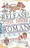 Release Your Inner Roman by Marcus Sidonius Falx (eBook, ePUB)