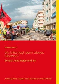 Wo bitte liegt den dieses Albanien? (eBook, ePUB)