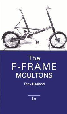 The F-Frame Moultons - Hadland, Tony