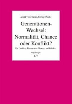 Generationen-Wechsel: Normalität, Chance oder K...