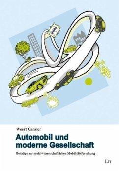 Automobil und moderne Gesellschaft - Canzler, Weert