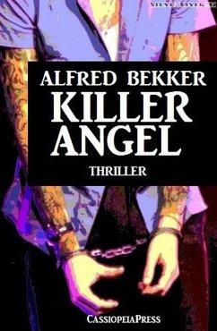 Alfred Bekker Thriller: Killer Angel (eBook, ePUB)