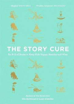 The Story Cure (eBook, ePUB) - Elderkin, Susan; Berthoud, Ella