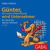 Günter, der innere Schweinehund, wird Unternehmer, 2 Audio-CDs