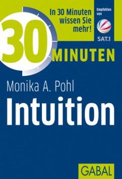 30 Minuten Intuition - Pohl, Monika A.