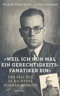 »Weil ich nun mal ein Gerechtigkeitsfanatiker bin« - Pauer-Studer, Herlinde;Velleman, J. D.