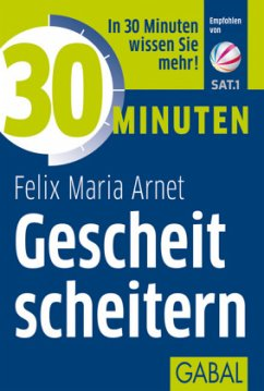 30 Minuten Gescheit scheitern - Arnet, Felix Maria