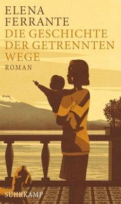 Die Geschichte der getrennten Wege / Neapolitanische Saga Bd.3 - Ferrante, Elena