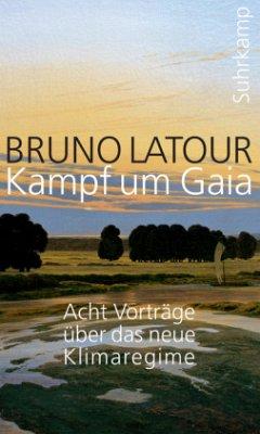Kampf um Gaia - Latour, Bruno