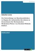 Die Entwicklung von Maschinenfabriken zu Beginn der industriellen Revolution in Deutschland. Die Mechanischen Werkstätten Wetter von Friedrich Wilhelm Harkort