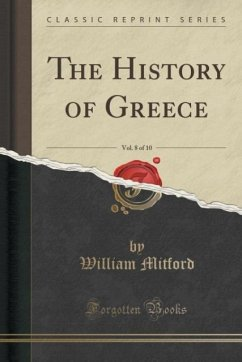 The History of Greece, Vol. 8 of 10 (Classic Reprint)