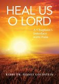 Heal Us O Lord: A Chaplain's Interface with Pain