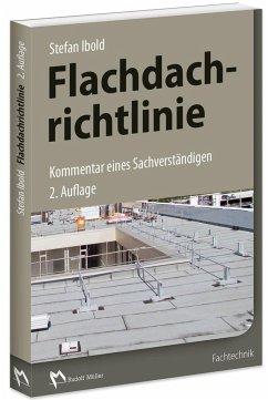 Flachdachrichtlinie - Kommentar eines Sachverständigen - Ibold, Stefan