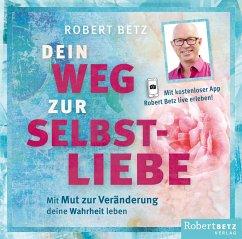 Dein Weg zur Selbstliebe - Hörbuch, Audio-CD - Betz, Robert
