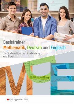 Basistrainer Mathematik, Deutsch und Englisch. ...