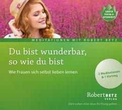 Du bist wunderbar so wie du bist, 1 Audio-CD - Betz, Robert