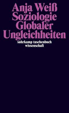 Soziologie globaler Ungleichheiten - Weiß, Anja