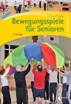 Bewegungsspiele für Senioren - Pfitzner, Tina