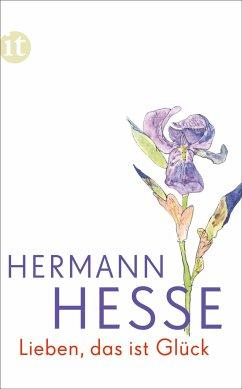 Lieben, das ist Glück - Hesse, Hermann