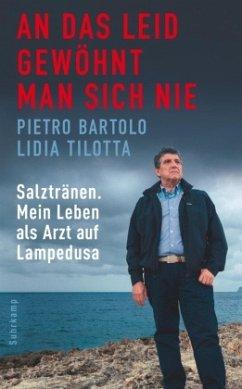 An das Leid gewöhnt man sich nie - Bartolo, Pietro; Tilotta, Lidia
