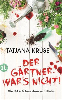 Der Gärtner war's nicht! / Konny und Kriemhild Bd.1 - Kruse, Tatjana