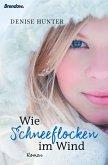 Wie Schneeflocken im Wind (eBook, ePUB)