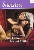 Nur Liebe brennt heißer (eBook, ePUB)
