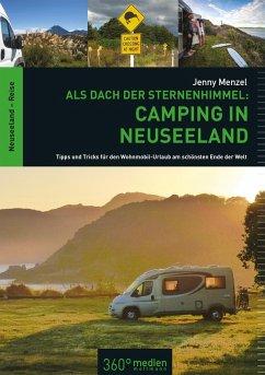 Als Dach der Sternenhimmel - Camping in Neuseeland (eBook, PDF) - Menzel, Jenny