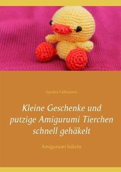 Kleine Geschenke und putzige Amigurumi Tierchen schnell gehäkelt (eBook, ePUB)