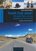 Fahr Far Away: Mit dem Fahrrad von Alaska bis Feuerland (eBook, PDF)