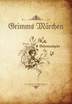 Grimms Märchen - Grimm, Wilhelm; Grimm, Jacob