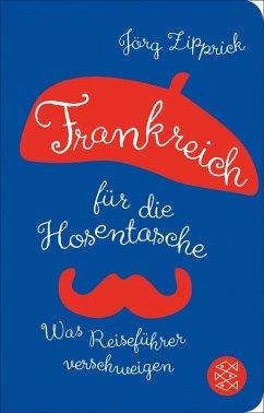 Frankreich für die Hosentasche (eBook, ePUB) - Zipprick, Jörg