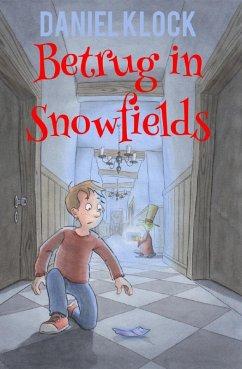 Betrug in Snowfields (eBook, ePUB) - Klock, Daniel