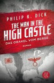The Man in the High Castle/Das Orakel vom Berge (eBook, ePUB)