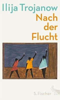 Nach der Flucht (eBook, ePUB) - Trojanow, Ilija