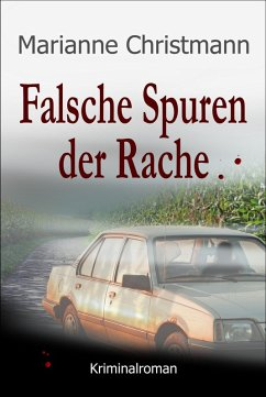 Falsche Spuren der Rache (eBook, ePUB) - Christmann, Marianne