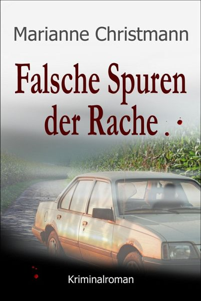 Falsche Spuren der Rache (eBook, ePUB) - Christmann, Marianne