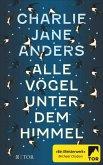 Alle Vögel unter dem Himmel (eBook, ePUB)