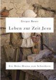 Leben zur Zeit Jesu. Ein Doku-Drama zum Schmökern (eBook, ePUB)