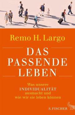 Das passende Leben (eBook, ePUB) - Largo, Prof. Dr. Remo H.
