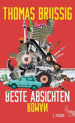 Beste Absichten (eBook, ePUB) - Brussig, Thomas