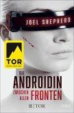 Zwischen allen Fronten / Die Androidin Bd.2 (eBook, ePUB)