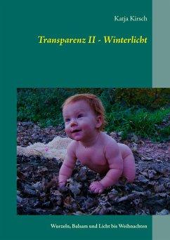 Transparenz II - Winterlicht - Kirsch, Katja