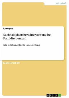 Nachhaltigkeitsberichterstattung bei Textildiscountern (eBook, PDF)