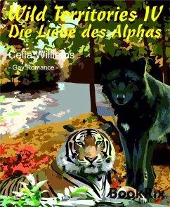 Die Liebe des Alphas / Wild Territories Bd.4 (eBook, ePUB)