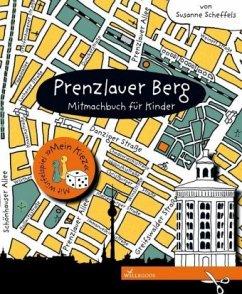 Prenzlauer Berg - Mitmachbuch für Kinder - Scheffels, Susanne